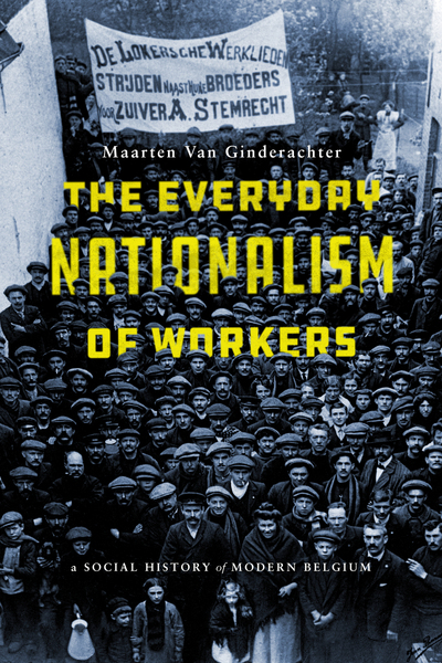 Cover of The Everyday Nationalism of Workers by Maarten Van Ginderachter