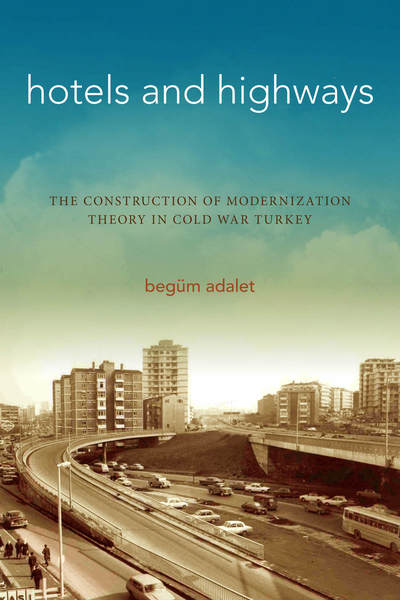 Cover of Hotels and Highways by Begüm Adalet