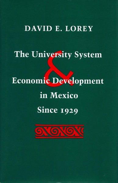 Cover of The University System and Economic Development in Mexico Since 1929 by David E. Lorey