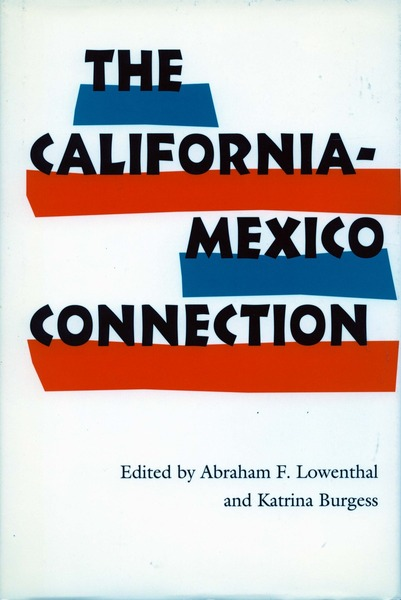 Cover of The California-Mexico Connection by Edited by Abraham F. Lowenthal and Katrina Burgess