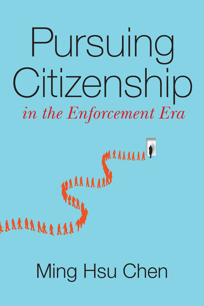 Cover of Pursuing Citizenship in the Enforcement Era by Ming Hsu Chen