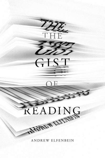 Cover of The Gist of Reading by Andrew Elfenbein
