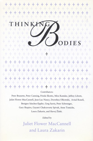 Cover of Thinking Bodies by Edited by Juliet Flower MacCannell with Laura Zakarin