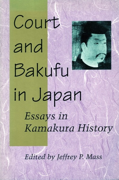 Cover of Court and Bakufu in Japan by Edited, with an Introduction, by Jeffrey P. Mass