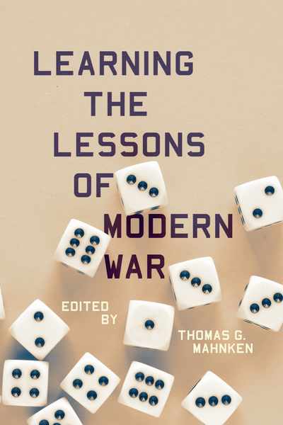 Cover of Learning the Lessons of Modern War by Edited by Thomas G. Mahnken