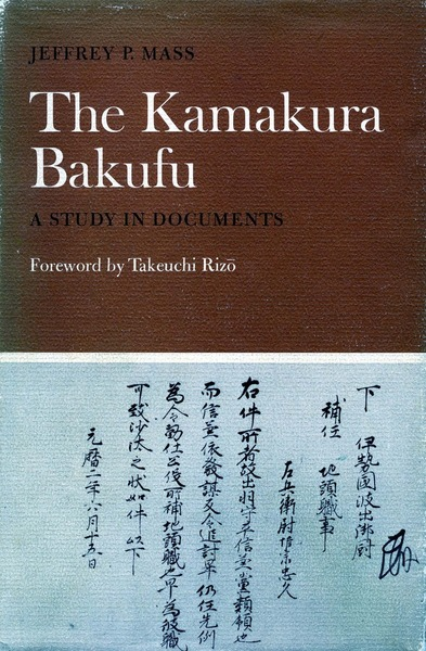 Cover of The Kamakura Bakufu by Jeffrey P. Mass