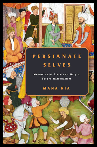 Cover of Persianate Selves by Mana Kia