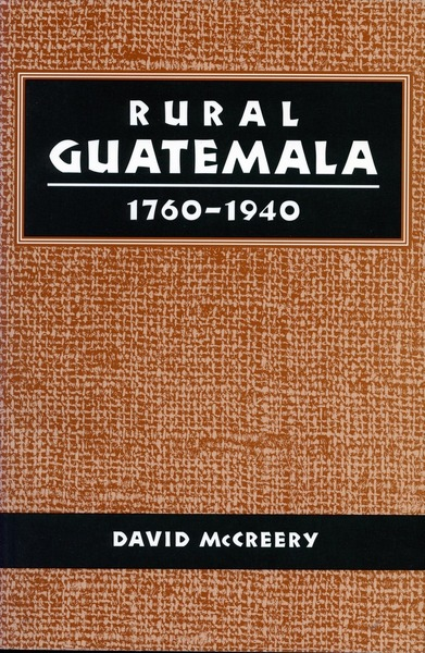 Cover of Rural Guatemala, 1760-1940 by David McCreery