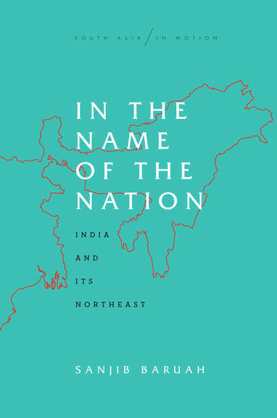 Cover of In the Name of the Nation by Sanjib Baruah