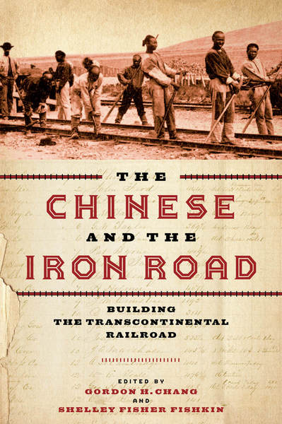 Cover of The Chinese and the Iron Road by Edited by Gordon H. Chang and Shelley Fisher Fishkin
