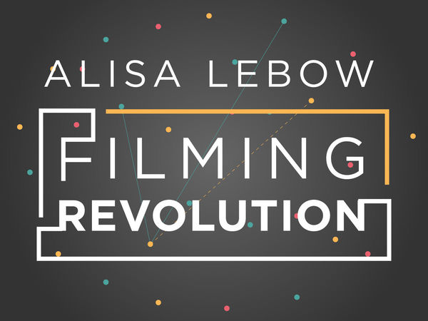 Cover of Filming Revolution by Alisa Lebow