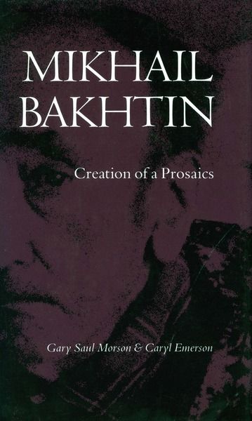 Cover of Mikhail Bakhtin by Gary Saul Morson and Caryl Emerson