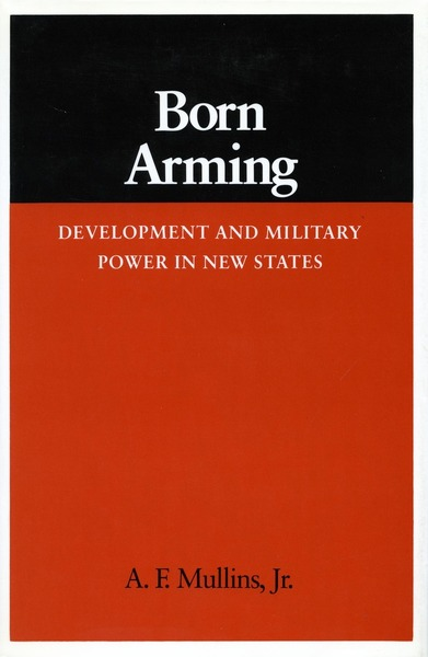 Cover of Born Arming by A. F. Mullins, Jr