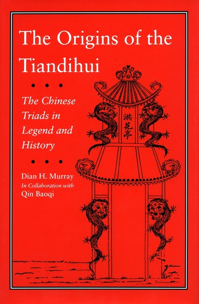 Cover of The Origins of the Tiandihui by Dian H. Murray In Collaboration with Qin Baoqi
