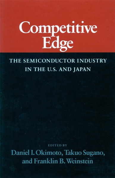 Cover of Competitive Edge by Edited by Daniel I. Okimoto, Takuo Sugano, and Franklin B. Weinstein