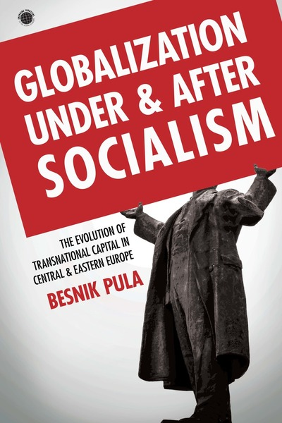 Cover of Globalization Under and After Socialism by Besnik Pula