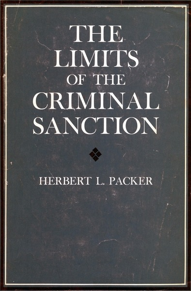 Cover of The Limits of the Criminal Sanction by Herbert L. Packer