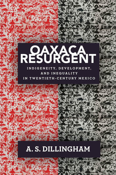 Cover of Oaxaca Resurgent by A. S. Dillingham