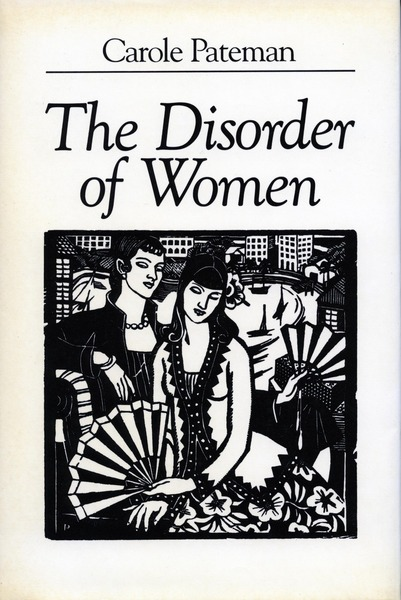 Cover of The Disorder of Women by Carole Pateman