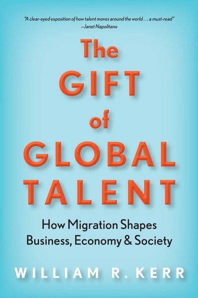 Cover of The Gift of Global Talent by William R. Kerr