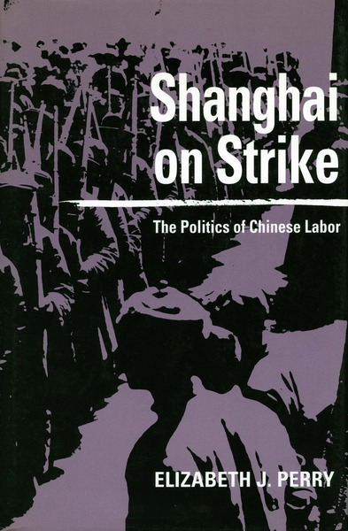 Cover of Shanghai on Strike by Elizabeth J. Perry