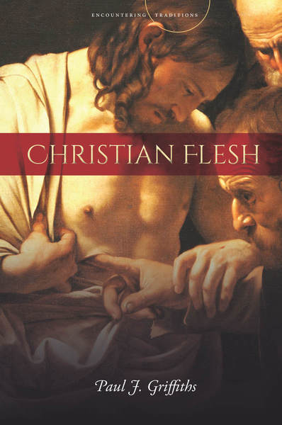 Cover of Christian Flesh by Paul J. Griffiths
