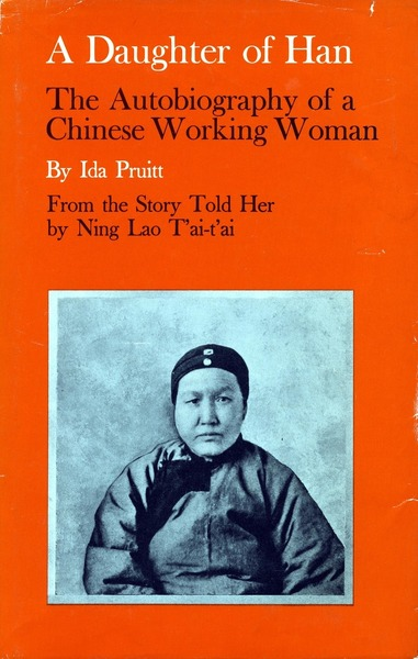 Cover of A Daughter of Han by As told to Ida Pruitt by Ning Lao T'ai-t'ai