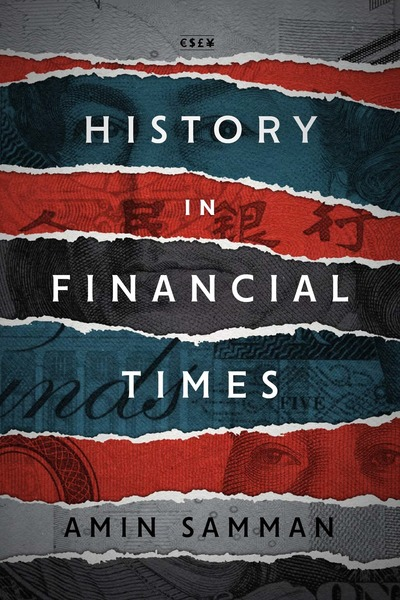 Cover of History in Financial Times by Amin Samman