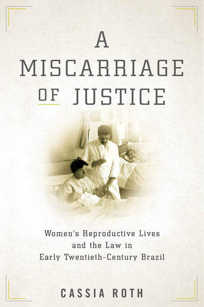 Cover of A Miscarriage of Justice by Cassia Roth