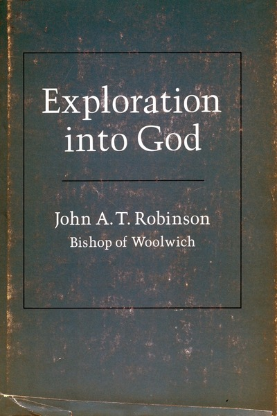 Cover of Exploration into God by John A. T. Robinson