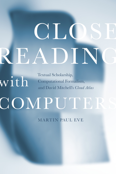 Cover of Close Reading with Computers by Martin Paul Eve