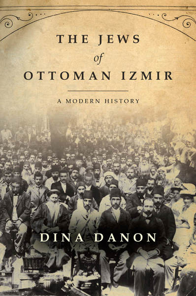 Cover of The Jews of Ottoman Izmir by Dina Danon