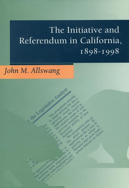 Cover of The Initiative and Referendum in California, 1898-1998 by John M. Allswang