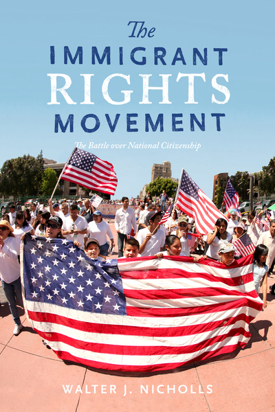 Cover of The Immigrant Rights Movement by Walter J. Nicholls