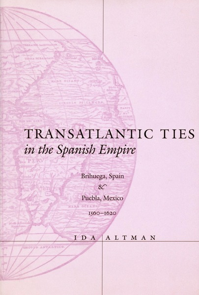 Cover of Transatlantic Ties in the Spanish Empire by Ida Altman