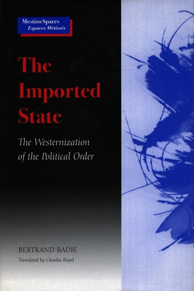 Cover of The Imported State by Bertrand Badie Translated by Claudia Royal