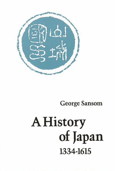Cover of A History of Japan, 1334-1615 by George Sansom