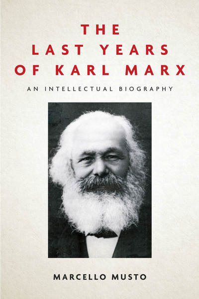 Cover of The Last Years of Karl Marx by  Marcello Musto