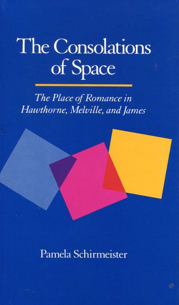 Cover of The Consolations of Space by Pamela Schirmeister