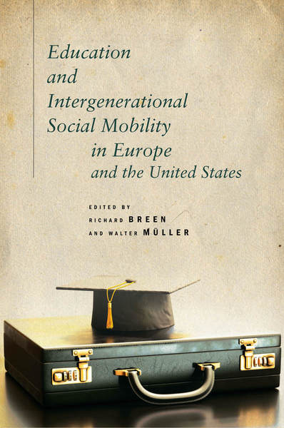 Cover of Education and Intergenerational Social Mobility in Europe and the United States by Edited by Richard Breen and Walter Müller