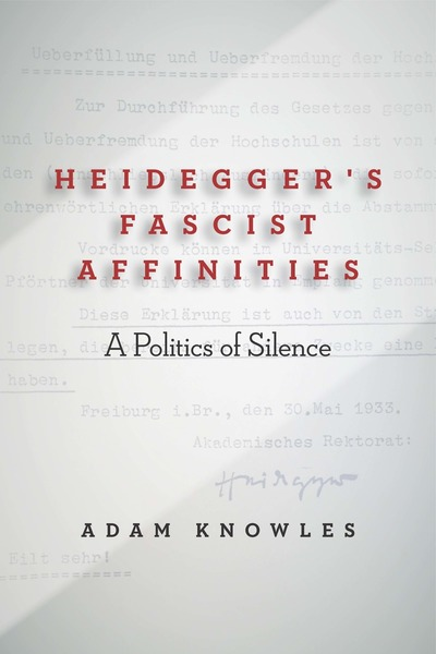 Heidegger's Fascist Affinities: A Politics of Silence Book Cover