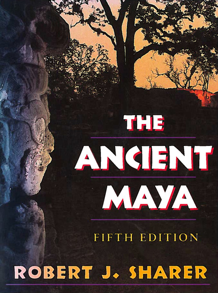 Cover of The Ancient Maya by Robert J. Sharer