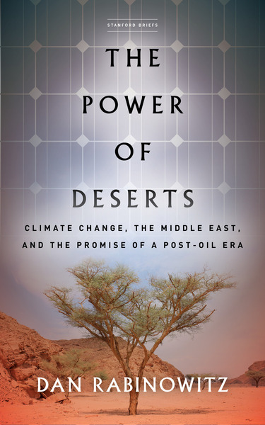 The Power of Deserts: Climate Change, the Middle East, and the ...