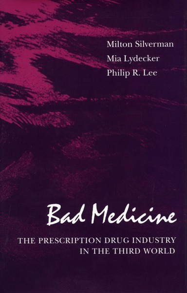 Cover of Bad Medicine by Milton Silverman, Mia Lydecker, and Philip R. Lee