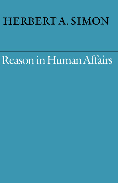 Cover of Reason in Human Affairs by Herbert A. Simon