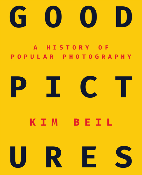 Cover of Good Pictures by Kim Beil