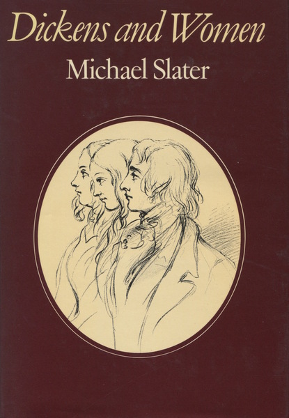 Cover of Dickens and Women by Michael Slater