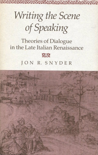 Cover of Writing the Scene of Speaking by Jon R. Snyder