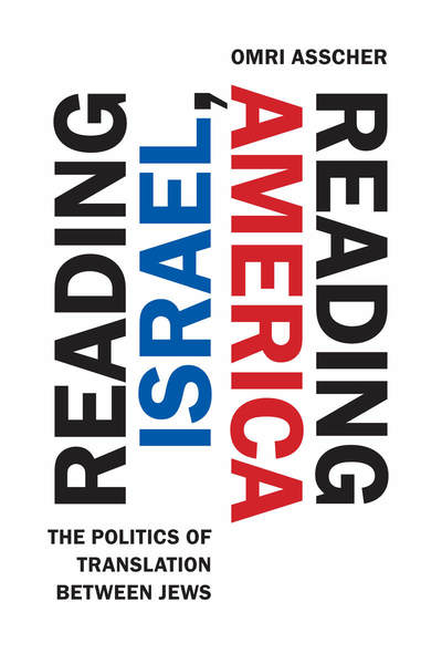 Cover of Reading Israel, Reading America by Omri Asscher