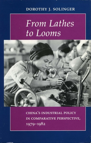 Cover of From Lathes to Looms by Dorothy J. Solinger